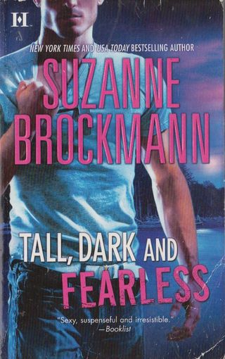 Tall dark and fearless